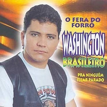 Washington Brasileiro - Pra Ninguém Ficar Parado Cd Lacrado)