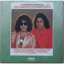 Lp Leo Canhoto E Robertinho (os Grandes Sucessos De)