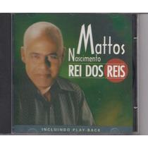 Cd Mattos Nascimento - Rei Dos Reis / Bônus Playback.