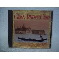 Cd Ciao Amore Ciao- Som Livre