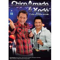 Dvd Chico Amado & Xodó É Nóis No Dvd Ao Vivo Novo Original