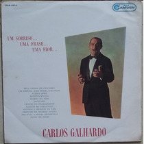 Lp Carlos Galhardo (um Sorriso... Uma Frase... Uma Flor...)