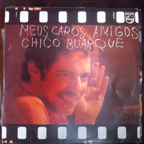 Lp Vinil Chico Buarque Meus Caros Amigos