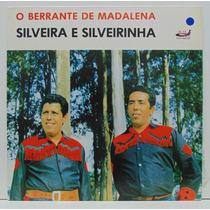 Lp Silveira E Silverinha - O Berrante De Madalena - 1991 -
