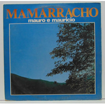 Lp Mauro E Mauricio - Mamarracho - 1977 - Top Tape