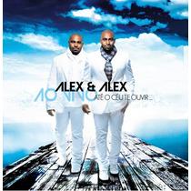 Cd Alex E Alex - Até O Céu Te Ouvir (ao Vivo) * Original