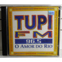 Dance Funk Disco Pop Cd Tupi Fm 96,5 Fm O Amor Do Rio Raro
