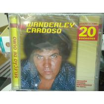 Wanderley Cardoso-seleção De Ou-novo-lacrado-frete Grátis!!!
