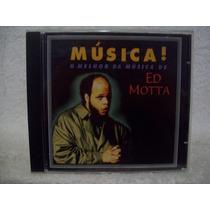 Cd Ed Motta- Música- O Melhor Da Música De Ed Motta
