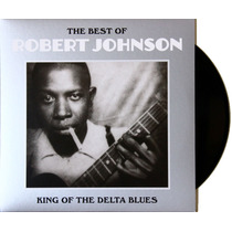Lp Vinil Robert Johnson King Of Delta Blues Novo Importado