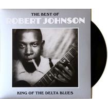 Lp Vinil Robert Johnson King Of Delta Blues Novo Importado
