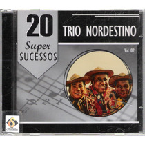 Cd 20 Super Sucessos Trio Nordestino Volume 2 (semi Novo)