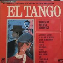 Lp - El Tango - Orquestra America Romantica - Vinil Raro