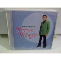 Cd Paulo Sergio @ Para Sempre 2003 (lacrado) Frete Grátis