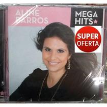 Cd Aline Barros Mega Hits (original Lacrado) Sonymusic 2014
