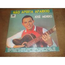 José Mendes - Não Aperta Aparicio, Lp Vinil
