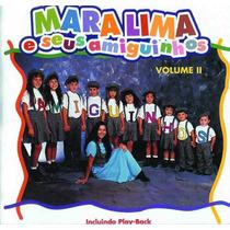 Cd Mara Lima E Seus Amiguinhos - Vol 2 | Bônus Playback