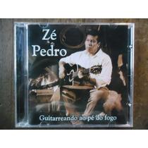 Cd Zé Pedro - Guitarreando Ao Pé Do Fogo Usado