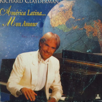 Lp - Richard Clayderman - América Latina - Mon Am Vinil Raro