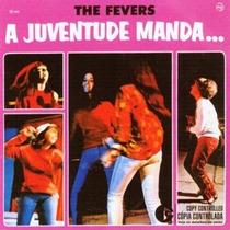 The Fevers - A Juventude Manda/a Juventude Manda 2 (lacrado)