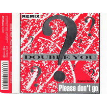 Double You - Please Don´t Go Cd Single Importado Raro!