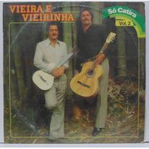 Lp Vieira E Vieirinha - Só Catira Vol 2 - 1985 - Chantecler