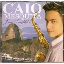Cd Caio Mesquita - Jovem Brazilidade 2 - Novo***