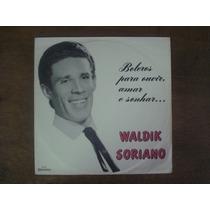 Waldik Soriano - Boleros Para Ouvir, Amar E Sonhar, Lp Vinil