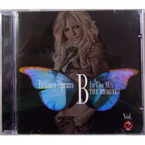Cd - Britney Spears - B In The Mix The Remixes Vol.2