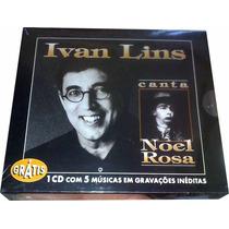 Ivan Lins Canta Noel Rosa Lacrado! = Box 3 Cds Novo Lacrado!