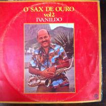 Lp Vinil Sax De Ouro Vol 2 Ivanildo