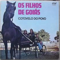 Lp Os Filhos De Goiás (cotovelo Do Povo)