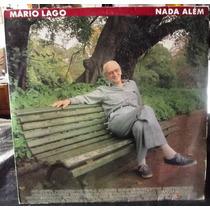 Lp Mpb: Mario Lago - Nada Além - Frete Grátis