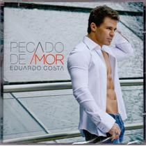 Cd Eduardo Costa - Pecado De Amor - Novo***