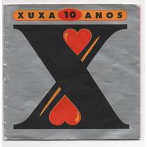 Cd Xuxa - 10 Anos - Ilariê - Brincar De Índio - Arco Iris