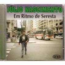 Cd Júlio Nascimento - Em Ritmo De Seresta / Frete Gratis