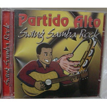 Cd Partido Alto / Swing Samba Rock / Frete Gratis