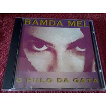 Cd Banda Mel - O Pulo Da Gata