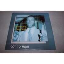 Elmore James Lp / Vinil Got To Move (blues, Clapiton, King)