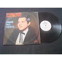 Lp Zenilton - Forró Pra Frente-1970-mono-chantecler-raridade