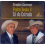 Cd Pedro Bento & Zé Da Estrada - Grandes Sucessos - Novo***