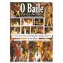 Dvd O Baile - Dança De Salão Aprenda A Dançar - Lacrado Orig