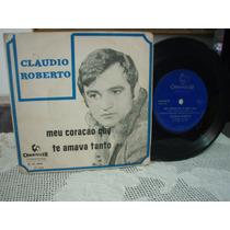 Claudio Roberto Compacto Meu Coração Que Te Amava Tanto