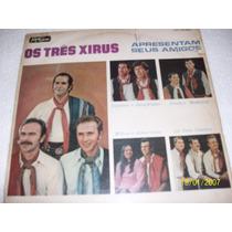 Lp Vinil Os Tres Xirus Apresentam Seus Amigos Gaucho