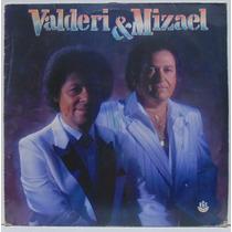 Lp Valderi E Mizael - A Flor Da Pela - 1989 - Rge