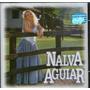 Cd Nalva Aguiar - Meu Bem Querer - Novo***
