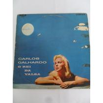 Disco Lp Vinil Carlos Galhardo O Rei Da Valsa Ano 1970