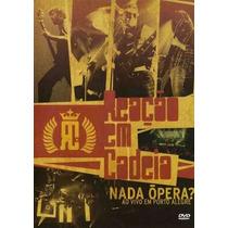 Dvd Original Reação Em Cadeia Nada Ópera Ao Vivo