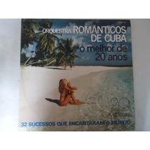 Disco Vinil Lp Orquestra Românticos De Cuba O Melhor 20 Anos