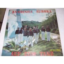 Lp Vinil Bandinha Aurora! Auf Zum Tanz